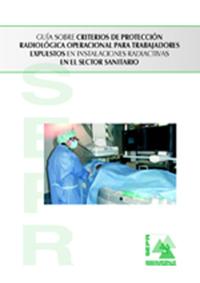 Guía sobre criterios de protección radiológica operacional para trabajadores expuestos en instalaciones radiactivas en el sector sanitario